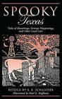 Spooky Texas: Tales of Hauntings, Strange Happenings, and Other Local Lore by S. E. Schlosser (Paperback, 2008)