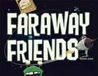 Faraway Friends by Skyhorse Publishing (Hardback, 2015)