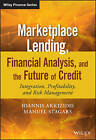 Marketplace Lending, Financial Analysis, and the Future of Credit: Integration, Profitability, and Risk Management by Ioannis Akkizidis, Manuel Stagars (Hardback, 2016)