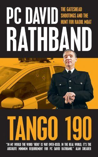 Tango 190: The Gateshead Shootings and the Hunt for Raoul Moat,PC David Rathban