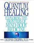 Quantum Healing: Exploring the Frontiers of Mind/Body Medicine by M D Deepak Chopra (CD-Audio)