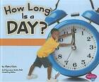 How Long Is a Day? by Claire Clark (Hardback, 2012)