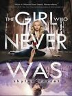 The Girl Who Never Was by Skylar Dorset (Paperback, 2014)