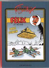 Félix - Drôle d'Engin. BRUYERE et TILLIEUX. Album cartonné hors commerce 2016