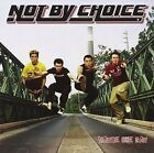 Not by Choice Maybe One Day CD 2009