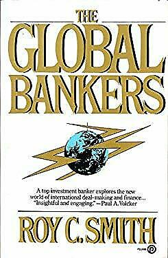 The Global Bankers by Smith, Roy C.
