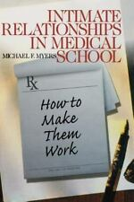 Intimate Relationships in Medical School Vol. 5 : How to Make Them Work by...
