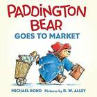 Paddington Bear Goes to Market Board Book by Michael Bond (Board book, 2014)