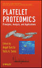 Platelet Proteomics: Principles, Analysis, and Applications by John Wiley and Sons Ltd (Hardback, 2011)