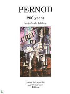 PERNOD 200 years, absinthe - book in English - France - État : Neuf: Objet neuf et intact, n'ayant jamais servi, non ouvert. Consulter l'annonce du vendeur pour avoir plus de détails. ... - France