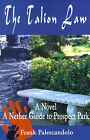 The Talion Law: A Nether Guide to Prospect Park by Frank Palescandolo (Paperback / softback, 2001)