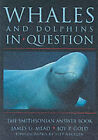 Whales and Dolphins in Question: A Smithsonian Answer Book by James G. Mead, Joy P. Gold (Paperback, 2002)