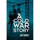 a Cold War Story 9781436325905 by Jim Conkey Hardcover