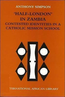 Half London in Zambia: Contested Identities in a Catholic Mission School (Intern