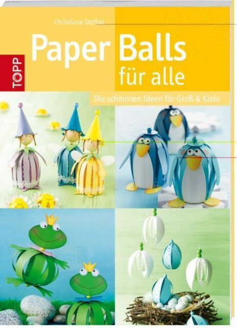 Paper Balls für alle von Christiane Steffan (Portofrei)