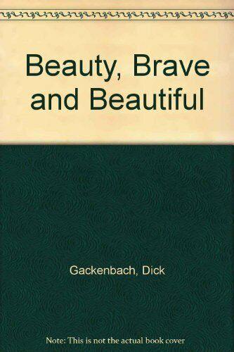 Beauty  Brave and Beautiful