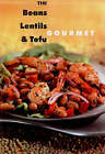The Beans, Lentils and Tofu Gourmet by Robert Rose Inc (Paperback, 2006)