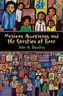 Mexican Americans and the Question of Race by Julie A. Dowling (Hardback, 2014)