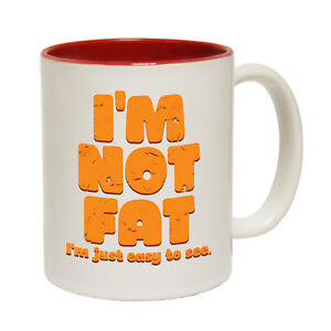 Funny Mug I/'M NOT FAT I/'M JUST EASY TO SEE Joke Novelty Tea Coffee Gift Present