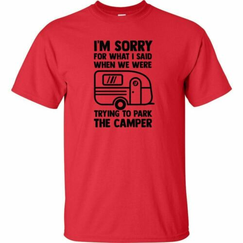 Im Sorry For What I Said When We Were Trying To Park The Camper T Shirt RV Tent