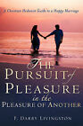 The Pursuit of Pleasure in the Pleasure of Another by F Darby Livingston (Paperback / softback, 2007)