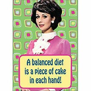 A-Balanced-Diet-Is-A-Piece-Of-Cake-steel-funny-fridge-magnet-hb