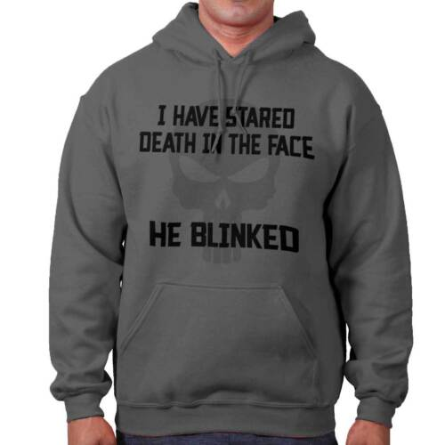 I Have Stared Death In The Face He Blinked Brave Hero Gift Hooded Sweatshirt