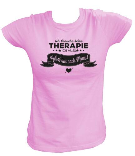 Ich brauche keine Therapie ich muss einfach nur nach Miami Damen T-Shirt