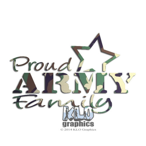 PROUD ARMY vinyl Sticker Sister Brother Mother Father Wife Husband Family