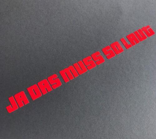 Ja das muss so Aufkleber NEON Rot Auto Tuning Shocker Sticker Roller Decal