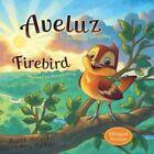 Aveluz/Firebird (Bilingual): El Secreto de Las Nubes/He Lived for the Sunshine by Brent McCorkle, Amy Parker (Hardback, 2016)