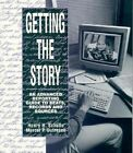 Getting the Story: An Advanced Reporting Guide to Beats, Records and Sources by Marcel P. Dufresne, Henry H. Schulte (Paperback, 1994)