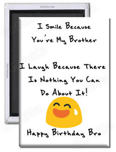 Happy Birthday Brother Funny Fridge Magnet Ebay