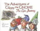 The Adventures of Glippy the Gnome Volume 1: The Epic Journey by Gabe Barrett (Hardback, 2015)