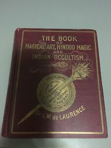 L-W-De-Laurence-Book-of-Magical-Art-Hindoo-Magic-and-Indian-Occultism-Rare