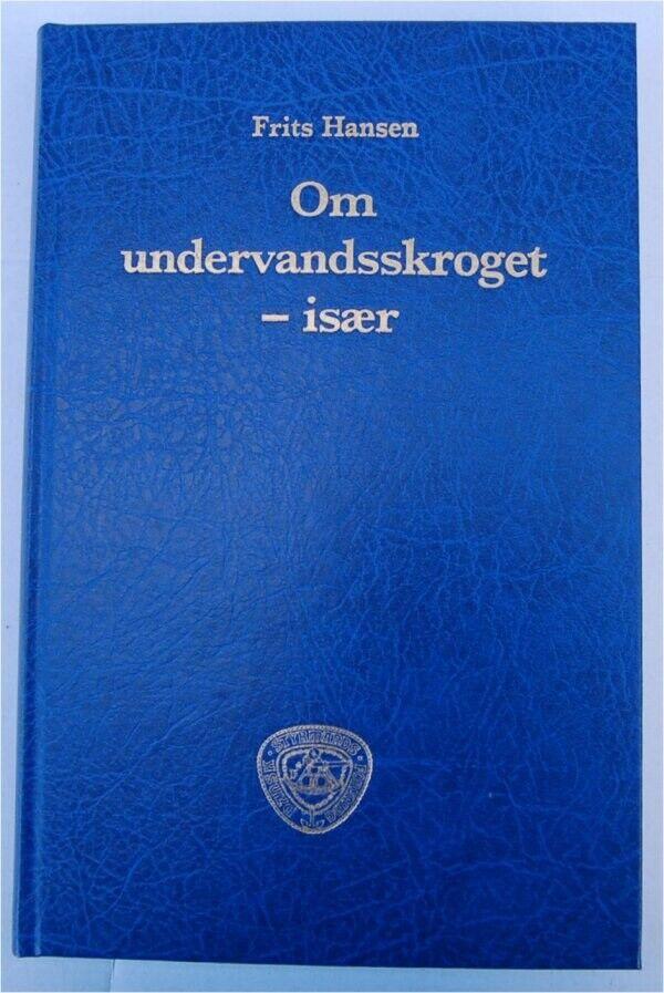 OM UNDERVANDSSKROGET – især Bog af Frits Hansen...