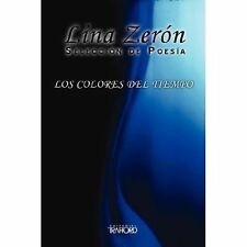 Selección de Poesia : Los Colores Del Tiempo by Lina Zerón (2006, Paperback)