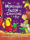 The Monsters' Guide to Choosing a Pet by Brian Patten, Roger McGough (Hardback, 2004)