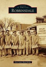 Robbinsdale (Minnesota) by Peter James Ward Ritchie (2014) Images of America