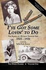 I've Got Some Lovin' to Do: The Diaries of a Roaring Twenties Teen, 1925-1926 by iUniverse (Paperback / softback, 2012)