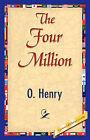 The Four Million by O'Henry (Paperback / softback, 2007)