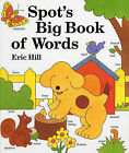 Spot's Big Book of Words by Eric Hill (Hardback, 1993)