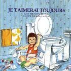 Je T'Aimerai Toujours by Robert Munsch (Paperback / softback, 1988)