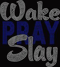 Wake Pray and Slay Christian Hotfix Iron On Rhinestone Shirt Transfer
