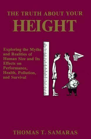 The Truth About Your Height : Exploring the Myths and Realities of Human Size a