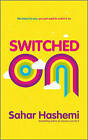 Switched on: You Have it in You, You Just Need to Switch it on by Sahar Hashemi (Paperback, 2010)