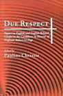 Due Respect: Papers on English and English-Related Creole in the Caribbean in Honour of Professor Robert Le Page by University of the West Indies Press (Paperback, 2000)