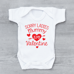 Sorry Ladies Mummy Is My Valentine Cute Funny Girls Baby Grow Bodysuit
