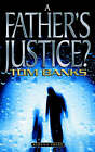 A Father's Justice? by Tom Banks (Paperback / softback, 2006)