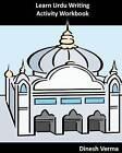 Learn Urdu Writing Activity Workbook by Dinesh Verma (Paperback / softback, 2011)